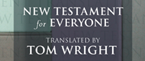 New Testament for Everyone translated by Tom Wright